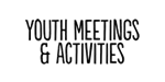 Youth Meetings & Activities